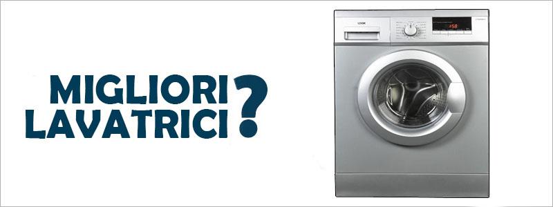 Le 10 migliori lavatrici maggio 2017 guida all 39 acquisto for Migliori lavatrici 2017