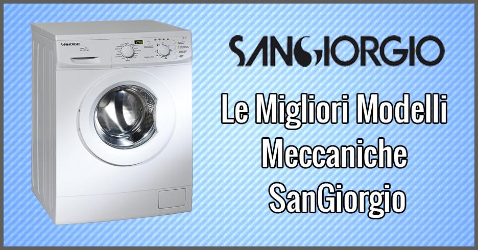Le 2 migliori lavatrici meccaniche sangiorgio giugno 2018 for Lavasciuga migliore 2017
