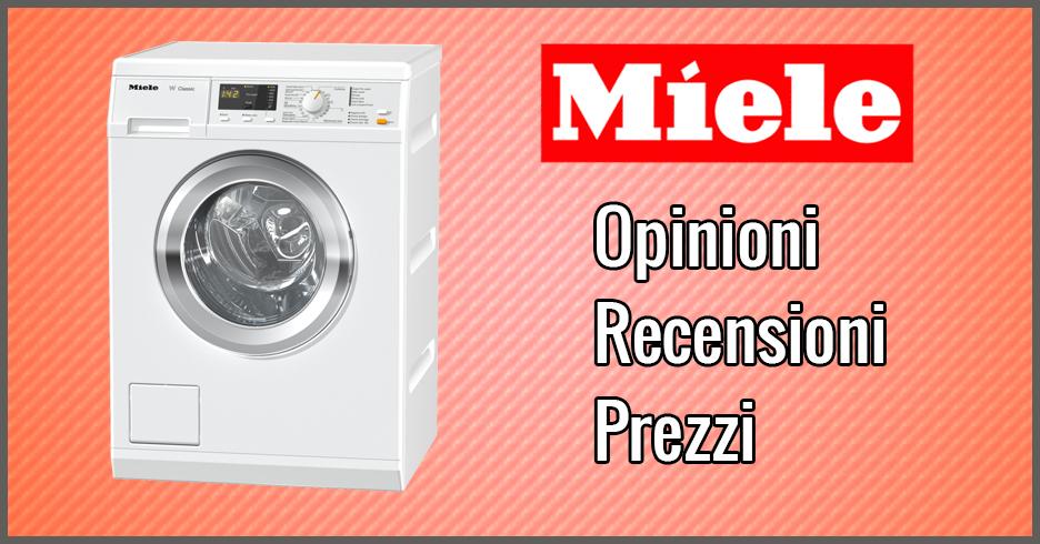 Lavatrici Miele - Opinioni, Recensioni, Prezzi (Aprile 2019)
