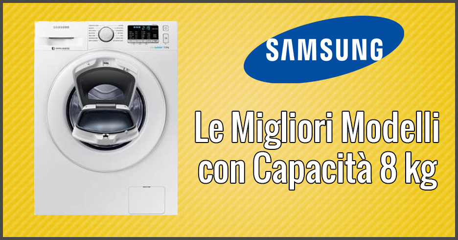 Le 3 migliori lavatrici samsung con 8kg di capacit for Migliore lavatrice slim 2017